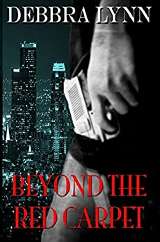 Beyond The Red Carpet (Hollywood Lies Book 1) by [Lynn, Debbra]