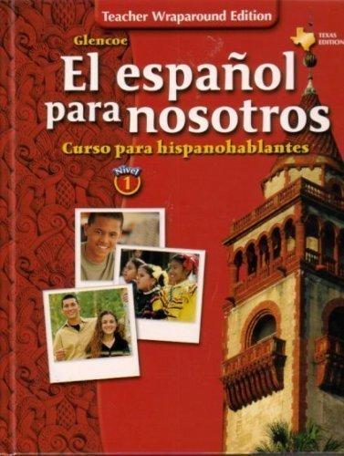 El espanol para nosotros Nivel 1 Teacher Wraparound Edition PDF Text fb2 ebook