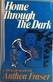 Home Through the Dark, Anthea Fraser, 0396072860