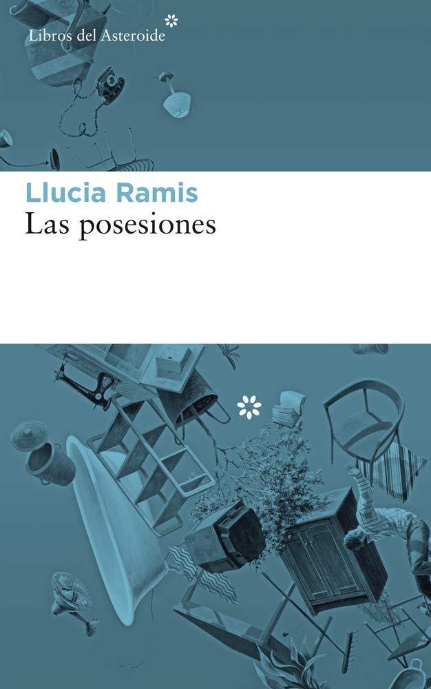 Las posesiones: 197 (Libros del Asteroide): Amazon.es: Ramis ...