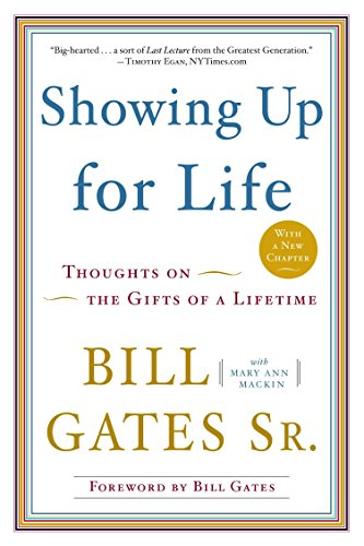 Showing Up for Life: Thoughts on the Gifts of a Lifetime (Bill Gates Business At The Speed Of Thought)