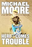 Here Comes Trouble, Michael Moore, 044653224X