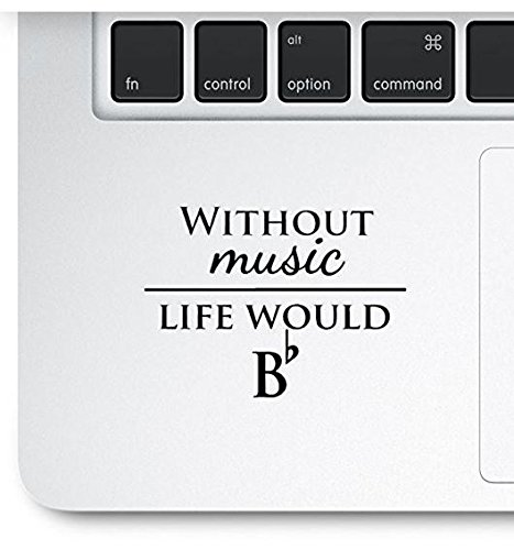(Without Music Life Would Be Flat - Laptop Decal Music Quote Decal Sticker Compatible with MacBook Retina, MacBook Air, MacBook Pro Wicked Decals)