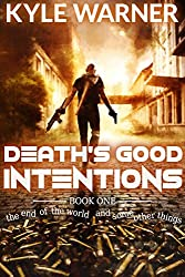 Death's Good Intentions (The End of the World and Some Other Things Book 1)