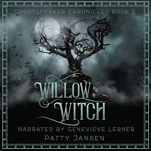 Willow Witch: Ghostspeaker Chronicles, Book 2