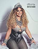 Sketch Book: Mariah Carey Sketchbook 129 pages, Sketching, Drawing and Creative Doodling Notebook to Draw and Journal 8.5 x 11 in large (21.59 x 27.94 cm)