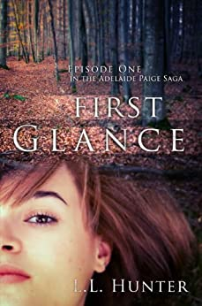 First Glance: Episode One (The Adelaide Paige Saga Book 1) by [Hunter, L.L.]
