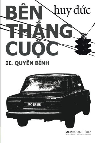 By Huy Duc Ben Thang Cuoc: Quyen Binh (Vietnamese Edition) (1st First Edition) [Paperback]
