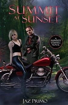 Summit at Sunset (Sunset Vampire Series Book 3) by [Primo, Jaz]