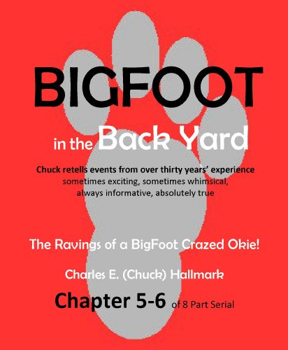 Big Foot in the Back Yard: The Rantings of a Big Foot Crazed Okie!