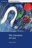 The Literature of Love (Cambridge Contexts in Literature)