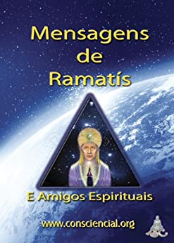 "Mensagens de Ramatís e Amigos Espirituais por [Roque, Dalton Campos, Ramatis ""Espírito"", Aïvanhov ""Espírito""]"