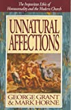 img - for Unnatural Affections: The Impuritan Ethic of Homosexuality and the Modern Church book / textbook / text book