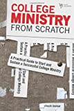 College Ministry from Scratch, Chuck Bomar, 0310671051