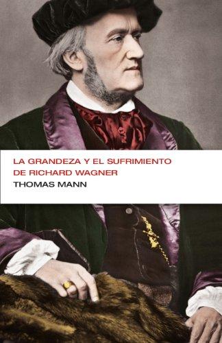 Descargar Libro Sufrimientos Y Grandeza De Richard Wagner Thomas Mann
