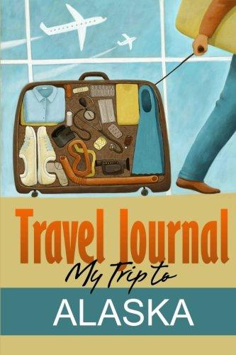 Travel Journal: My Trip to Alaska