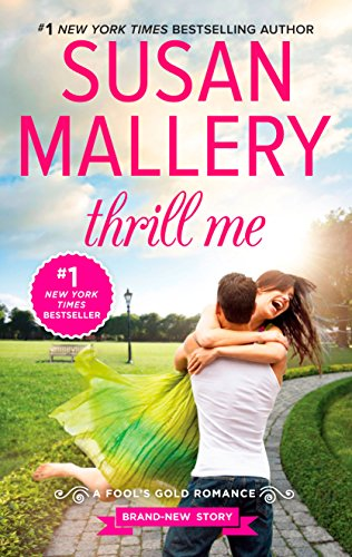 Thrill Me: An irresistible small-town romance (Fool's Gold Book 20)