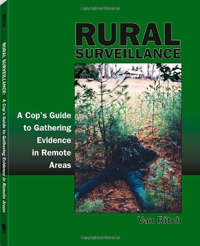 Rural Surveillance A Cops Guide to Gathering Evidence in Remote Areas