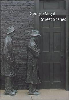 George Segal: Street Scenes