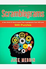 Scramblegrams: A New Kind Of Word Puzzle That Cryptograms Fans Will Love, 500 Puzzles Paperback