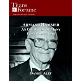 Armand Hammer: An Oil Baron of Many Contradictions (Titans of Fortune)