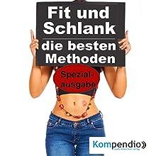 Fit und Schlank: die besten Methoden Hörbuch von Alessandro Dallmann Gesprochen von: Michael Freio Haas