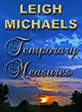 Front cover for the book Temporary Measures by Leigh Michaels