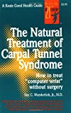 The Natural Treatment of Carpal Tunnel Syndrome, Wunderlich, Ray C., Jr., 0879836091