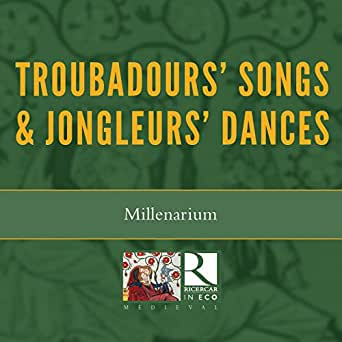 troubadours songs jongleurs dances ricercar in eco by