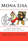 Mona Lisa, Kristin J. Draeger, 1451528698
