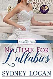 No Time for Lullabies (The No Brides Club Book 2)