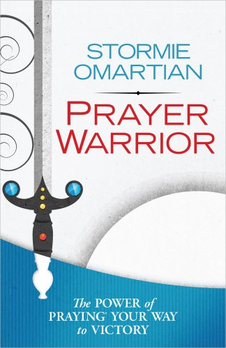 Prayer Warrior: The Power of Praying® Your Way to Victory