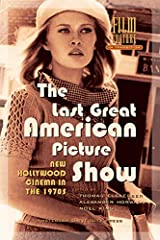 The Last Great American Picture Show: New Hollywood Cinema in the 1970s (Film Culture in Transition) Paperback