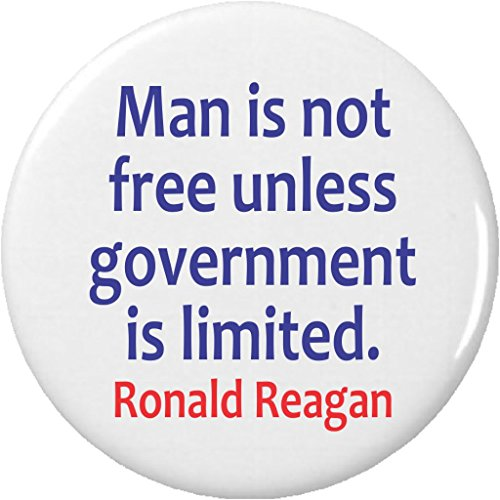- Man is not free unless government is limited Reagan Quote 1.25