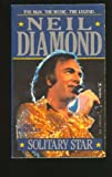 img - for Neil Diamond: Solitary Star book / textbook / text book