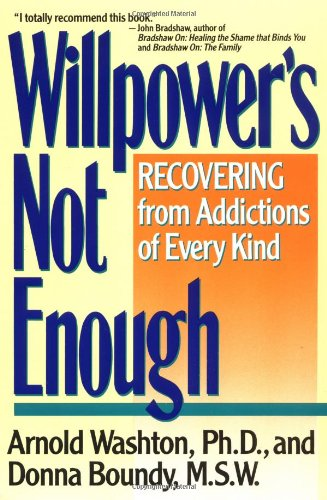 Willpowers Not Enough Recovering Addictions