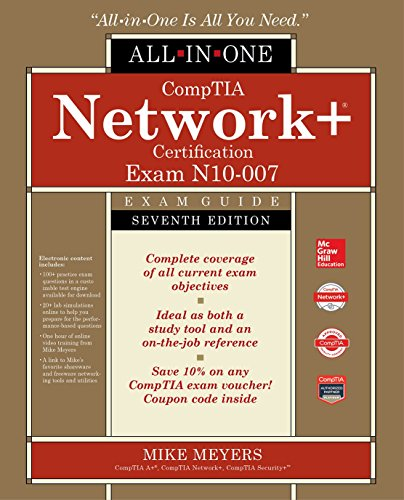CompTIA Network+ Certification All-in-One Exam Guide, Seventh Edition (Exam N10-007) (Comptia Network + All-in-one Exam Guide)