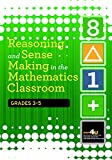 Reasoning and Sense Making in the Mathematics Classroom Grades: 3-5