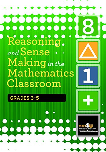 Reasoning and Sense Making in the Mathematics Classroom Grades: 3-5