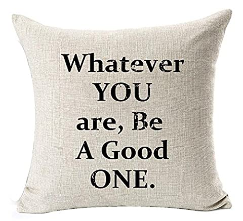 Nordic Creative Funny Inspirational Saying Quotes Whatever You Are Be A Good One Special Gift Ideas Cotton Linen Decorative Throw Pillow Case Cushion Cover Square 20 X 20 (Whatever You Do Be A Good One)