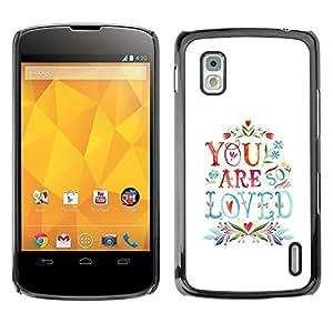 Be Good Phone Accessory // Dura Cáscara cubierta Protectora Caso Carcasa Funda de Protección para LG Google Nexus 4 E960 // Are Love Quote Couples Valentines