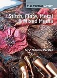 Stitch, Fibre, Metal and Mixed Media, Alysn Midgelow-Marsden, 1844487628