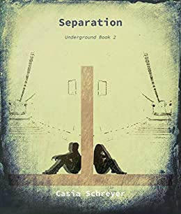 Separation (The Underground Book 2) by [Schreyer, Casia]