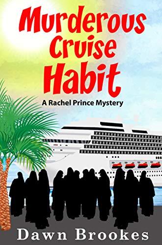 Murderous Cruise Habit (A Rachel Prince Mystery Book 6) by [Brookes, Dawn]