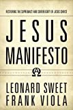 img - for Jesus Manifesto: Restoring the Supremacy and Sovereignty of Jesus Christ book / textbook / text book