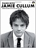 img - for Piano with Jamie Cullum - Lessons On How To Play Jazz And Pop Styles (Piano Solo with CD) by Jamie Cullum (2-Jul-2010) Paperback book / textbook / text book