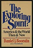 The Exploring Spirit, Daniel J. Boorstin, 0394406028