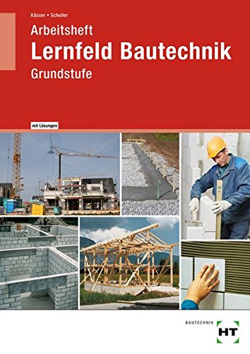 Lernfeld Bautechnik - Arbeitsheft mit eingetragenen Lösungen