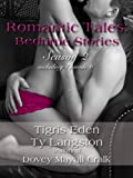 Romantic Tales Bedtime Stories Season Two- Episode Six: Read a book before bedtime and fall in love with Romantic Tales.... (Romantic Tales: Bedtime Stories Season 2)