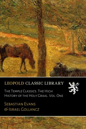 Download The Temple Classics. The High History of the Holy Graal. Vol. One PDF